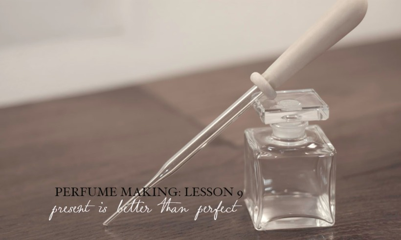 lessons in perfumery 9